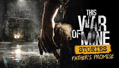 معرفی و دانلود بازی This War of Mine Stories Fathers Promise