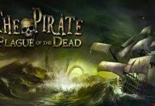 معرفی و دانلود The Pirate: Plague of the Dead 2.0 ؛ بازی اکشن دزدان دریایی